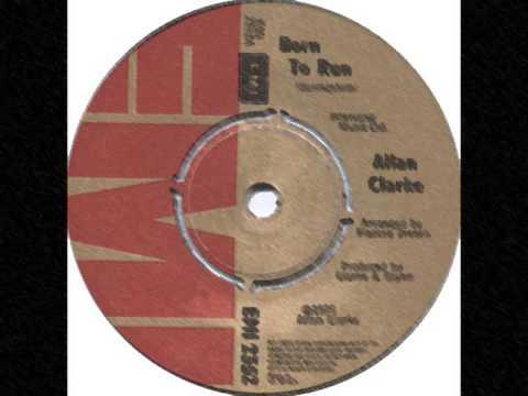 Allan Clarke - Born To Run