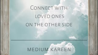 Connect With Departed Loved Ones | Guided Meditation | Psychic Medium Kareen