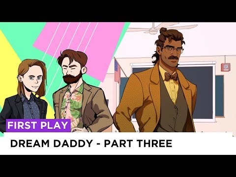 Dream Daddy: Part 3 | firstPLAY | screenPLAY