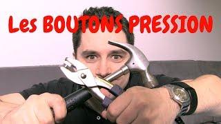 Comment utiliser les BOUTONS-PRESSION ?