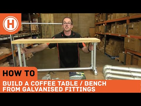 How To : Build A Coffee Table / Bench From Galvanised Pipe Fittings
