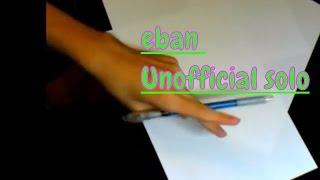 eban Unofficial Solo Video