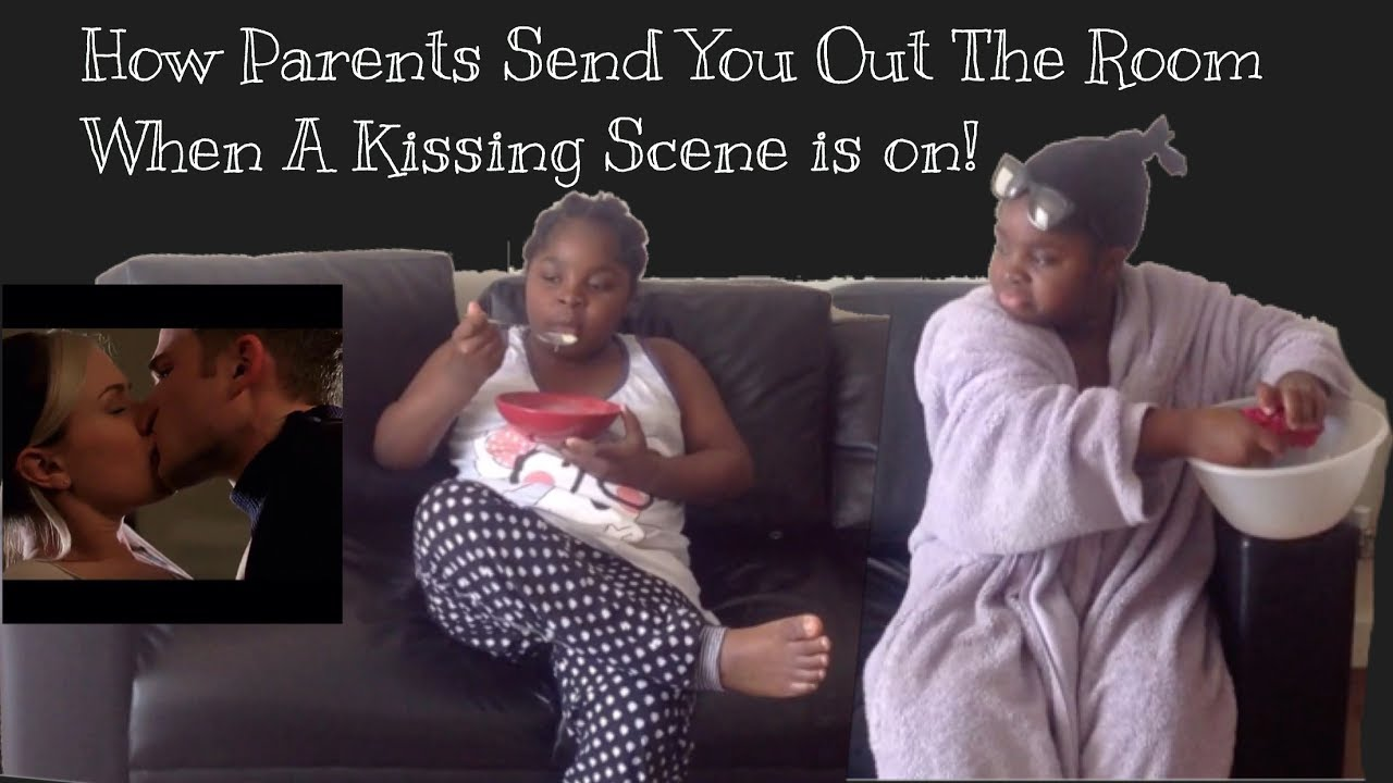 Download How Parents Send You Out The Room When A Kissing Scene is On!