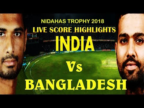 india-vs-bangladesh-2nd-t20-highlights│live-cricket-score-ind-vs-bangladesh-t20-2018
