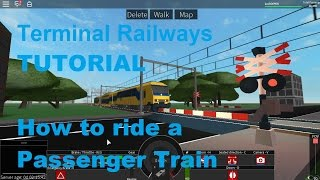 ROBLOX Terminal Railways How to ride a Passenger Train