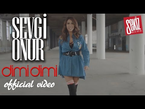 Sevgi Onur - Dimi Dimi (Official Video)