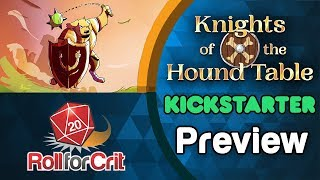 Knights of the Hound Table Kickstarter Preview | Roll For Crit