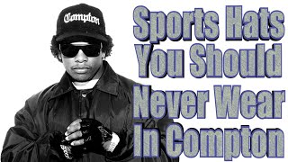 Sports Hats You Should Never Wear In Compton
