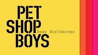 Sexy Northerner - Pet Shop Boys