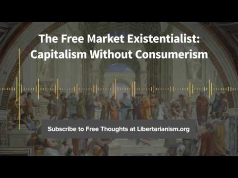 Episode 147: The Free Market Existentialist: Capitalism without Consumerism (with William Irwin)