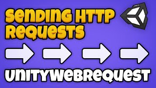 Thumbnail for 'Sending Web Requests in Unity - UnityWebRequest'
