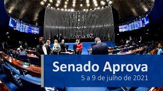 Senado Aprova (5/7 a 9/7) — Confira as principais decisões do Senado na semana