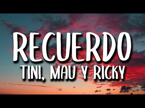 Tini, Mau y Ricky - Recuerdo (Letra/Lyrics)