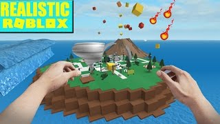 REALISTIC ROBLOX - SURVIVE THE ROBLOX DISASTER - SURVIVING Roblox In Real Life Natural Disasters