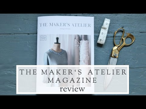The Maker's Atelier Magazine || Sewing Magazine Review