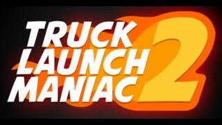 Truck Launch Maniac 2-Walkthrough