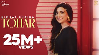 Tohar (Full ) Nimrat Khaira | Preet Hundal | Latest Punjabi Songs 2019
