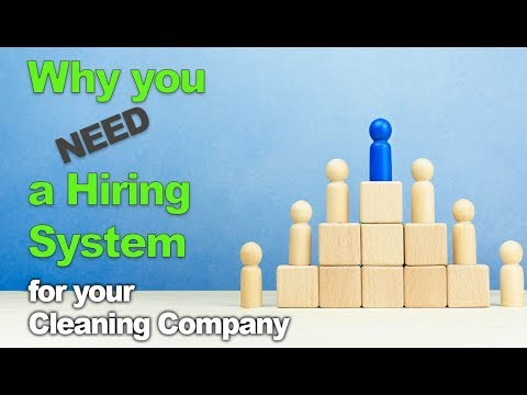 Why You NEED A Hiring System For Your Cleaning Company