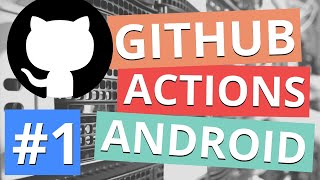 Setup CI For Android Apps Using GitHub Actions // Android CI Tutorial