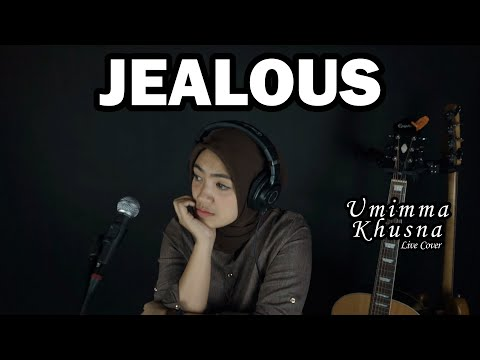 JEALOUS ( LABRINTH ) - UMIMMA KHUSNA OFFICIAL LIVE COVER
