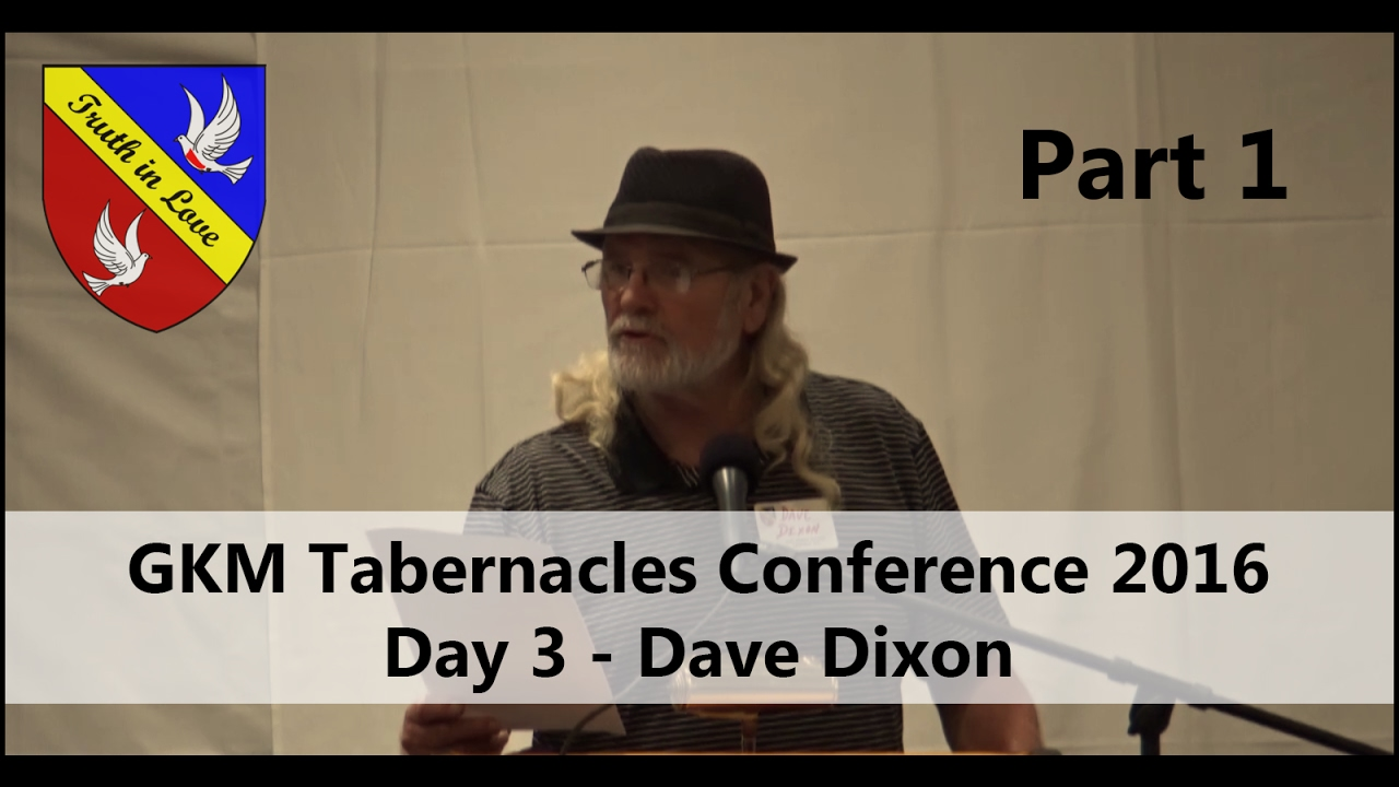Tabernacles 2016 Conference - Day 3 - Part 1, Morning - Dave Dixon