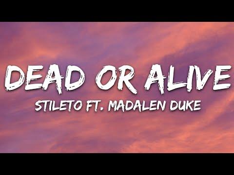 Stileto - Dead Or Alive Feat Madalen Duke