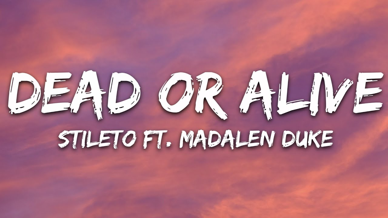 Download Stileto - Dead Or Alive (Lyrics) feat. Madalen Duke