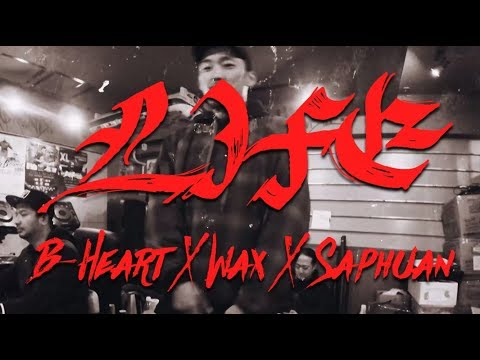 Life - B-Heart x Wax x Saphuan