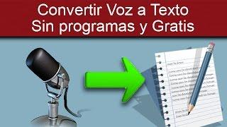 Convertir Voz a Texto Gratis y Sin Instalar programas
