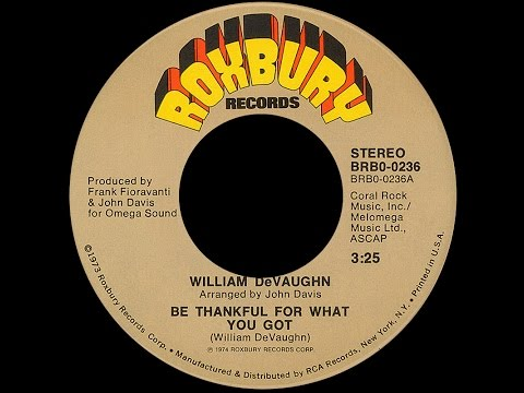 William DeVaughn ~ Be Thankful For What You Got 1973 Disco Purrfection Version