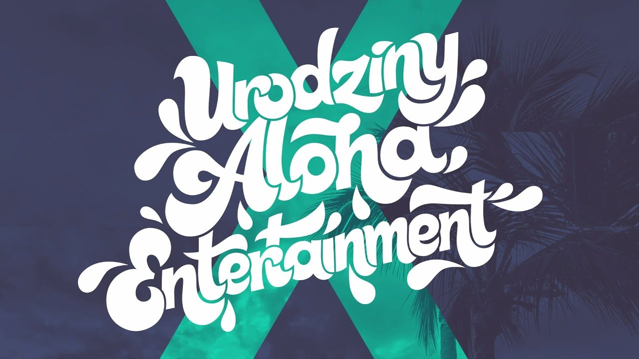 X Urodziny Aloha Entertainment - spot video OFFICIAL