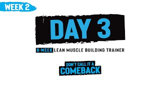 Week 2, Day 3 - Don't Call it a Comeback - 8-Week Lean Muscle Building Trainer