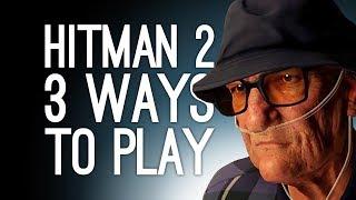 Hitman 2: Whittleton Creek 3 Ways to Play! (Fake Nurse, Gramophone Ambush, C4 to the Face) Ep. 2/2