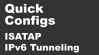 Quick Configs - Automatic ISATAP IPv6 Tunneling