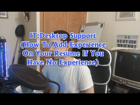 IT:Desktop Support (How To Add Experience On Your Resume With No Experience)