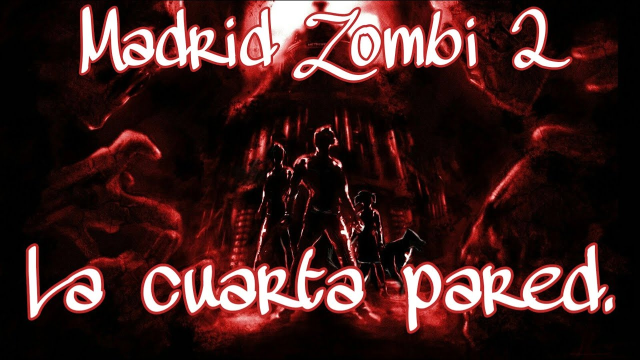 La cuarta pared || Madrid Zombi 2 (68-70) - YouTube