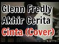 Download Glenn Fredly - Akhir Cerita Cinta (Cover) Guitar by Tukimin MP3 song and Music Video