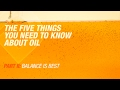 5 Things You Need To Know About Oil | Part 2: Balance Is Best