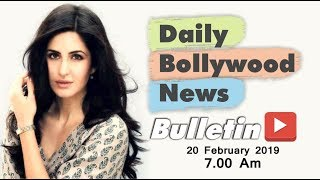 Latest Hindi Entertainment News From Bollywood | Katrina Kaif | 20 February 2019 | 07:00 AM