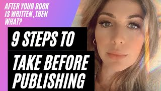 9 Steps To Take Before Publishing Your Book
