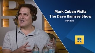 Mark Cuban Visits The Dave Ramsey Show - Part Two