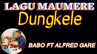 BABO FT ALFRED GARE \\ DUNGKELE