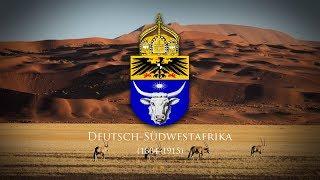 """German South West Africa (1884–1915) """"Das Südwesterlied"""""""