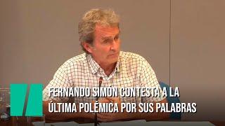 Fernando Simón matiza sus polémicas palabras: