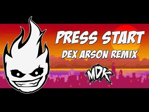 MDK - Press Start (Dex Arson Remix)
