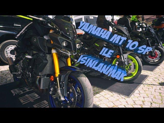 Yamaha MT 10 SP // Sen Nasıl Bir şeysin Beee // Yamaha MT TOUR İSTANBUL 2018 // MotovLog