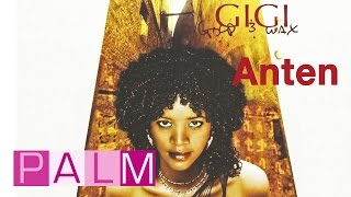 Ejigayehu Shibabaw (Gigi) - Anten አንተን (Amharic)