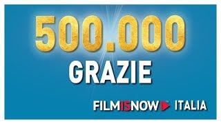 FILMISNOW ITALIA SUPERA I 500K ISCRITTI GRAZIE A VOI!