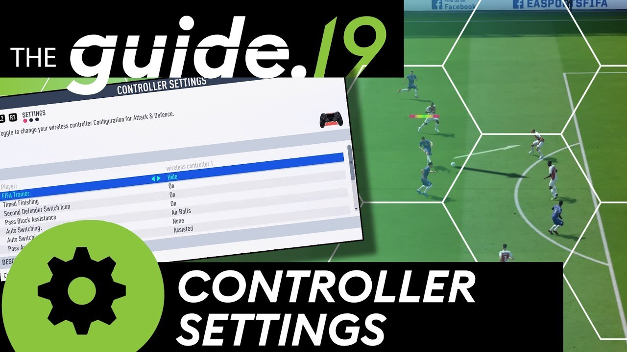 FIFA 19 CONTROLLER SETTINGS GUIDE | ALL Settings explained IN DEPTH + the  BEST SETTINGS for FIFA 19!