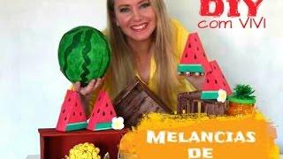 DIY FESTA DAS FRUTAS/  MELANCIAS DECORATIVAS E LEMBRANCINHAS/  DIY  WATERMELON